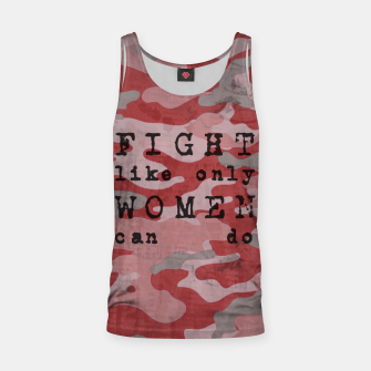 Quote - fight like only women can do Tank Top Bild der Miniatur