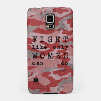 Miniatur Quote - fight like only women can do Samsung Case, Live Heroes