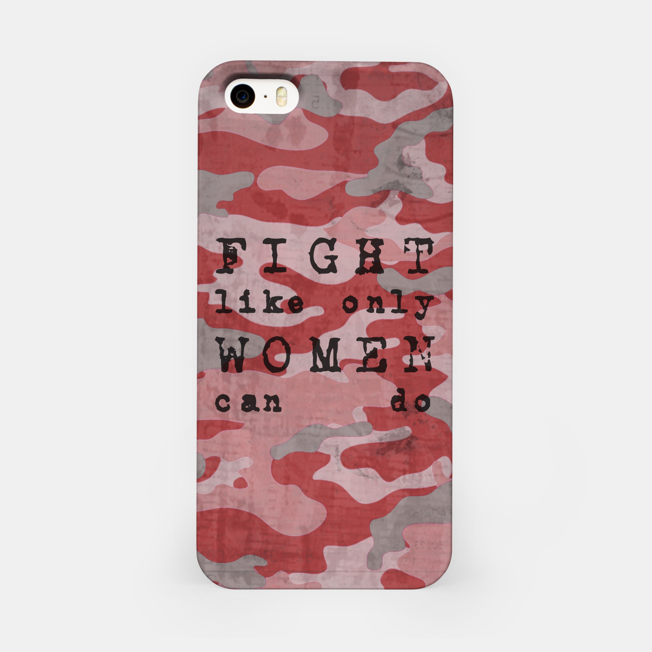 Foto Quote - fight like only women can do iPhone Case - Live Heroes