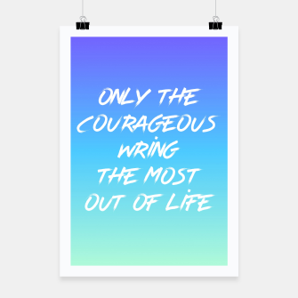 Thumbnail image of Motivational - Be Courageous!  Poster, Live Heroes