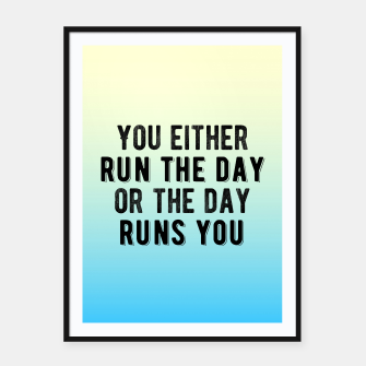 Thumbnail image of Motivational - Run Your Day Framed poster, Live Heroes