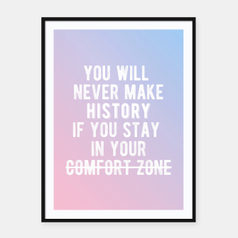 Thumbnail image of Motivational - Get Out Of Your Comfort Zone Framed poster, Live Heroes