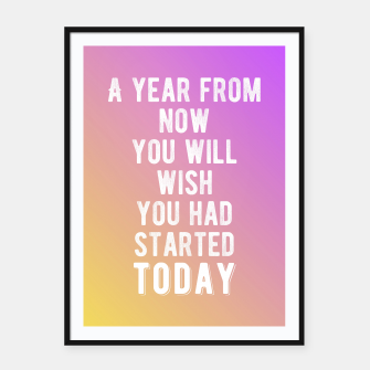 Thumbnail image of Motivational - Start Today! Framed poster, Live Heroes