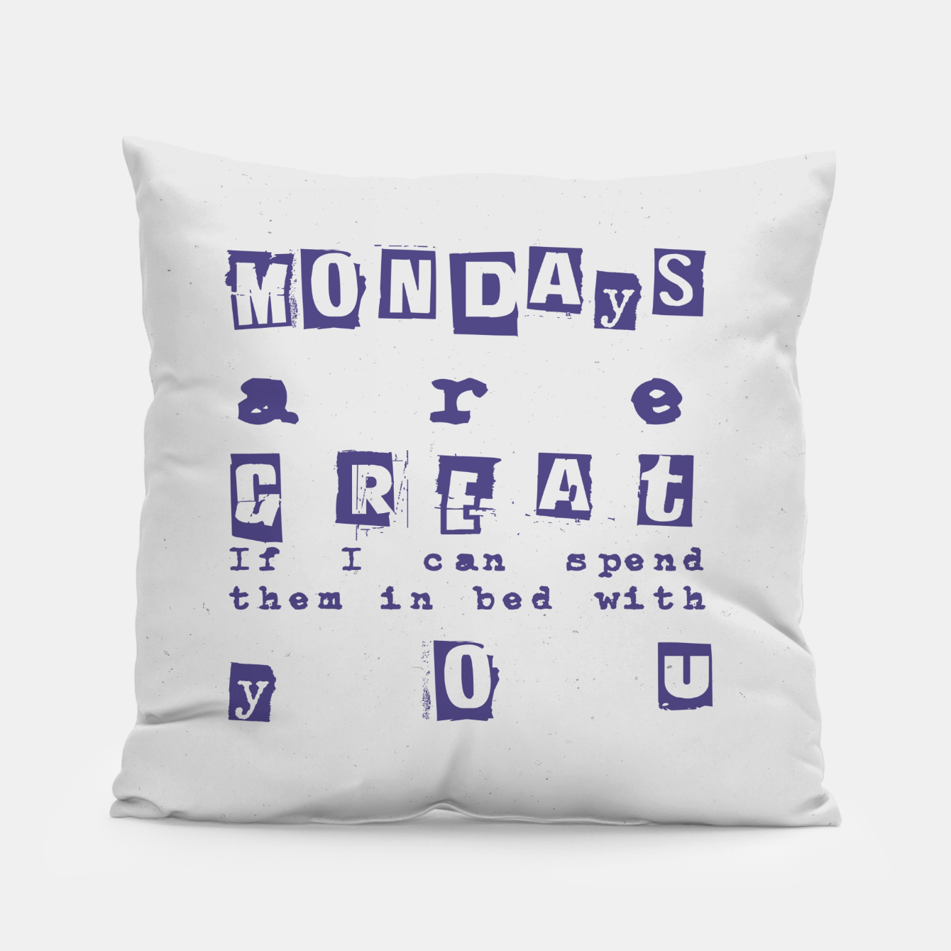 Foto Quote - Mondays are great Pillow - Live Heroes