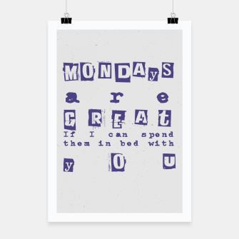Miniatur Quote - Mondays are great Poster, Live Heroes