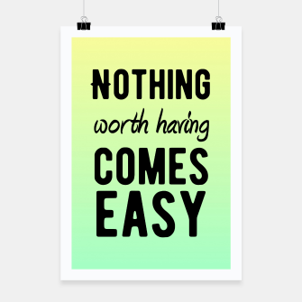 Thumbnail image of Motivational - Nothing Worth Having Comes Easy Poster, Live Heroes