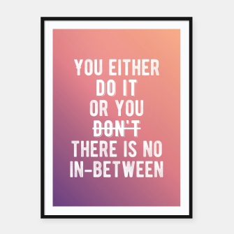 Thumbnail image of Motivational - There's No In-between Framed poster, Live Heroes