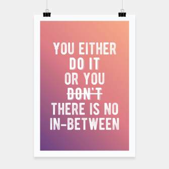 Thumbnail image of Motivational - There's No In-between Poster, Live Heroes