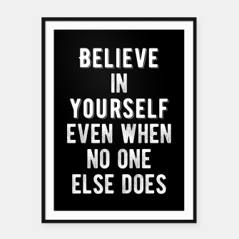 Thumbnail image of Inspirational - Believe In Yourself Framed poster, Live Heroes