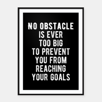 Thumbnail image of Inspirational - No Obstacle Is Too Big Framed poster, Live Heroes