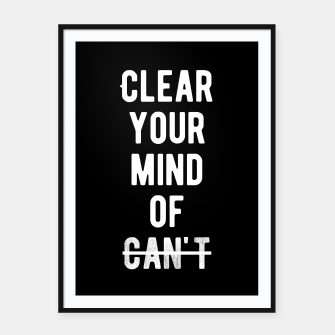 Thumbnail image of Inspirational - Clear Your Mind Of Can't  Framed poster, Live Heroes