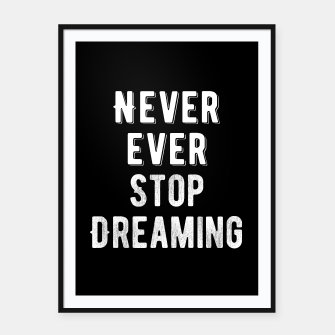 Thumbnail image of Inspirational - Never Stop Dreaming Framed poster, Live Heroes