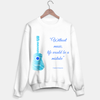 Miniatur Musical guitar quote. Without music, life would be a mistake. Sweater regular, Live Heroes