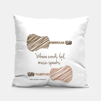 Thumbnail image of Guitars with a famous quote. Where words fail, music speaks by Hans christian Andersen Pillow, Live Heroes