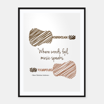 Miniaturka Guitars with a famous quote. Where words fail, music speaks by Hans christian Andersen Framed poster, Live Heroes