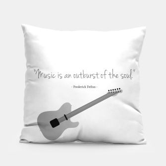 Miniaturka Guitars with a famous quote. Music is an outburst of the soul by Frederick delius Pillow, Live Heroes
