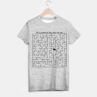 Thumbnail image of It's a maze for rats to try  T-shirt regular, Live Heroes