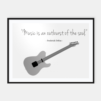 Miniaturka Guitars with a famous quote. Music is an outburst of the soul by Frederick delius Framed poster, Live Heroes