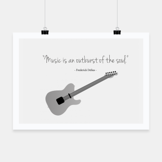 Miniaturka Guitars with a famous quote. Music is an outburst of the soul by Frederick delius Poster, Live Heroes