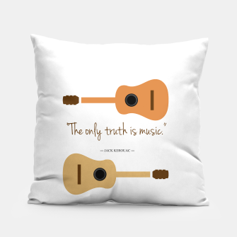 Miniaturka The only truth is Music. Guitars with a famous quote. Pillow, Live Heroes