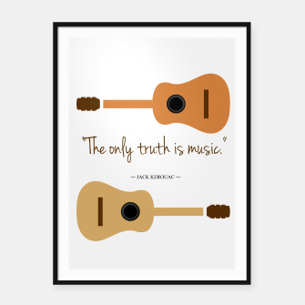 Miniaturka The only truth is Music. Guitars with a famous quote. Framed poster, Live Heroes