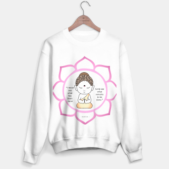 "Thumbnail image of Cute Buddha inside a sacred lotus with inspirational quote. The lotus is a symbol of fortune in Buddhism. ""I never see what has been done, I only see what remain to be done."" Sweater regular, Live Heroes"