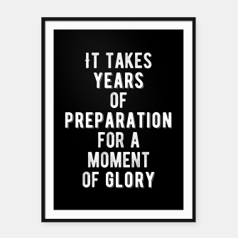 Thumbnail image of Inspirational - Years of Preperation Framed poster, Live Heroes