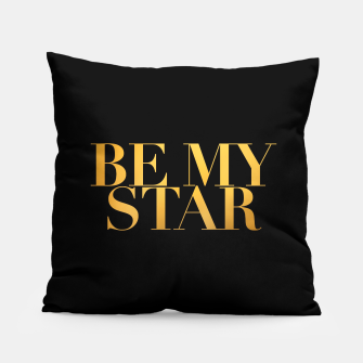 Thumbnail image of BE MY STAR black pillow, Live Heroes
