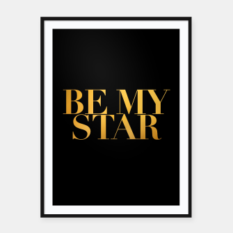 Thumbnail image of BE MY STAR black framed poster, Live Heroes