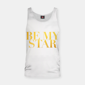 Thumbnail image of BE MY STAR white tank top, Live Heroes