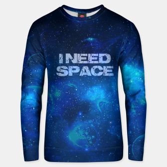 Thumbnail image of I need space Unisex sweatshirt, Live Heroes