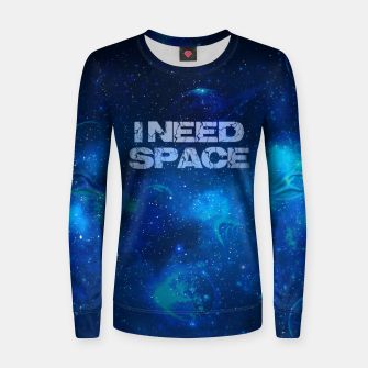 Thumbnail image of I need space Frauen sweatshirt, Live Heroes