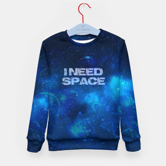 Thumbnail image of I need space Kindersweatshirt, Live Heroes