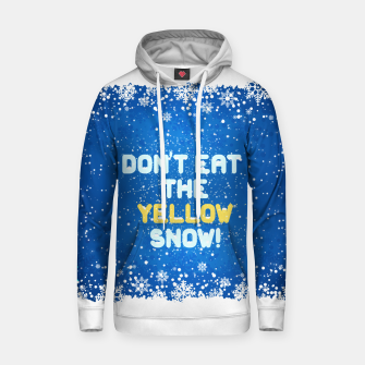 Thumbnail image of ❄️ Don't Eat the Yellow Snow! ❄️ Hoodie, Live Heroes
