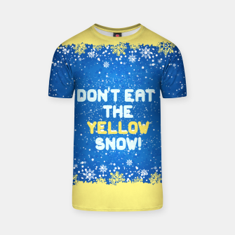 Miniaturka ❄️ Don't Eat the Yellow Snow! ❄️ T-shirt, Live Heroes