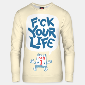 Thumbnail image of F*CK YOUR LIFE Unisex sweater, Live Heroes