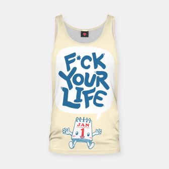 Thumbnail image of F*CK YOUR LIFE Tank Top, Live Heroes