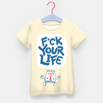 Thumbnail image of F*CK YOUR LIFE Kid's t-shirt, Live Heroes