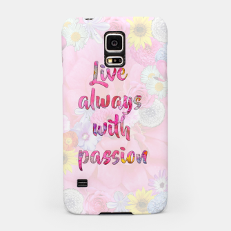 Thumbnail image of Live always with passion!  Samsung Case, Live Heroes