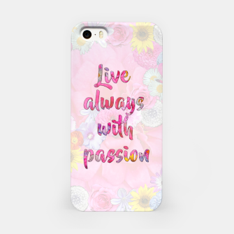 Thumbnail image of Live always with passion!  iPhone Case, Live Heroes