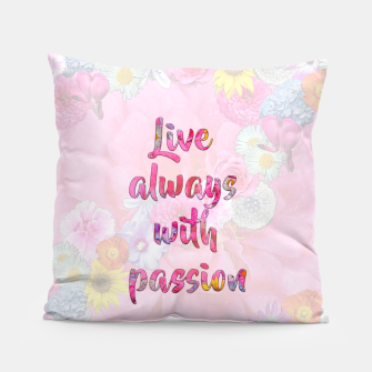 Thumbnail image of Live always with passion!  Pillow, Live Heroes