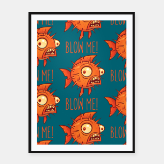 Thumbnail image of Blow Me Porcupine Blowfish Framed poster, Live Heroes
