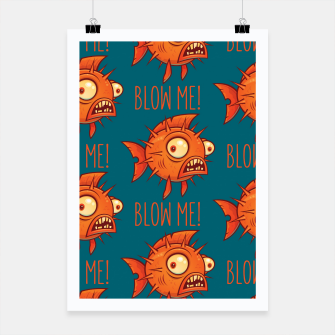 Thumbnail image of Blow Me Porcupine Blowfish Poster, Live Heroes