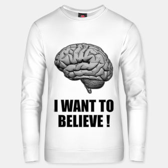 Thumbnail image of I WANT TO BELIEVE BRAIN ILLUSTRATED MESSAGE Unisex sweatshirt, Live Heroes