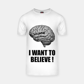 I WANT TO BELIEVE BRAIN ILLUSTRATED MESSAGE T-Shirt thumbnail image