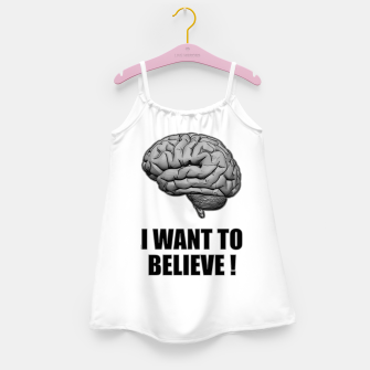 I WANT TO BELIEVE BRAIN ILLUSTRATED MESSAGE Mädchenkleid thumbnail image