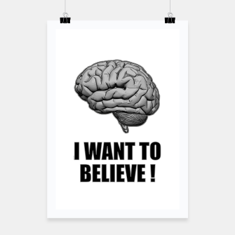 I WANT TO BELIEVE BRAIN ILLUSTRATED MESSAGE Plakat thumbnail image
