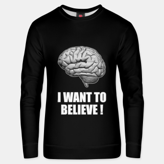 I WANT TO BELIEVE BRAIN ILLUSTRATED MESSAGE Unisex sweatshirt thumbnail image