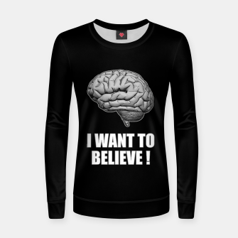 I WANT TO BELIEVE BRAIN ILLUSTRATED MESSAGE Frauen sweatshirt thumbnail image