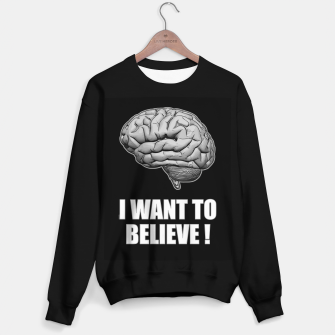 I WANT TO BELIEVE BRAIN ILLUSTRATED MESSAGE Sweatshirt regulär thumbnail image